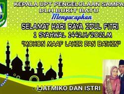 Kepala UPT Pengelolaan Sampah DLH Bukit Batu Mengucapkan Selamat Hari Raya Idul Fitri 1442 H .Mohon Maaf Lahir Dan Bathin